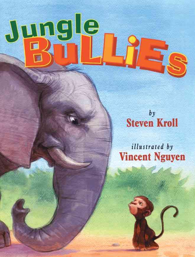Jungle Bullies By Kroll, Steven/ Nguyen, Vincent (ILT)