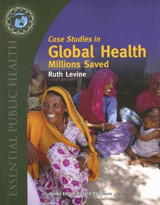 Case Studies in Global Health By Levine, Ruth