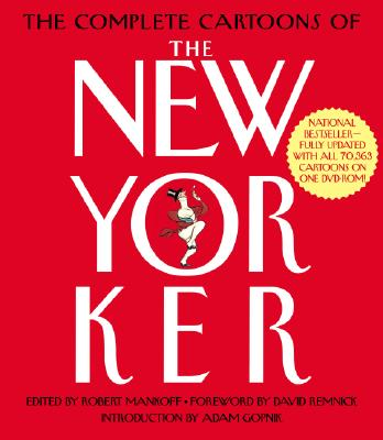 The Complete Cartoons of the New Yorker By Mankoff, Robert (EDT)/ Remnick, David (FRW)/ Gopnik, Adam (INT)